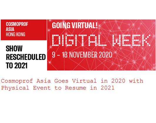 Cosmoprof Asia Goes Virtual in 2020 with Physical Event to Resume in 2021
